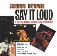 James Brown, Say It Loud I'm Black And I'm Proud (CD)