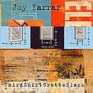 Jay Farrar, Third Shift Grotto Slack (CD)