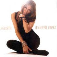 Jennifer Lopez, Rebirth (CD)