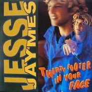 Jesse Jaymes, Thirty Footer In Your Face (CD)