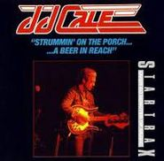J.J. Cale, Strummin' On The Porch...A Beer In Reach (CD)