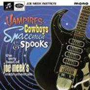 Joe Meek, Vampires, Cowboys, Spacemen & Spooks: The Very Best of Joe Meek's Instrumentals (CD)