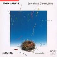 John Jarvis, Something Constructive (CD)