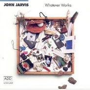 John Jarvis, Whatever Works (CD)