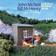John McNeil, Chill Morn He Climb Jenny (CD)