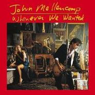 John Mellencamp, Whenever We Wanted (CD)