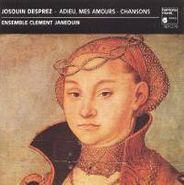 Josquin des Prez, Josquin Desprez: Adieu, Mes Amours / Chansons [Import] (CD)