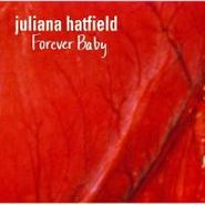 Juliana Hatfield, Forever Baby (CD)