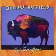 Juliana Hatfield, Only Everything (CD)