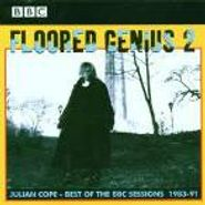 Julian Cope, Floored Genius 2:  The Best Of The BBC Sessions (CD)