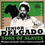 Junior Delgado, Son Of Slaves: Rebel Anthems From a Roots Legend (CD)