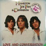 Hamilton, Joe Frank & Reynolds, Love And Conversation (LP)