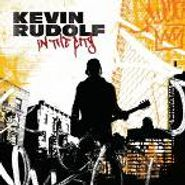 Kevin Rudolf, In The City (CD)