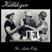 Killdozer, For Ladies Only (CD)