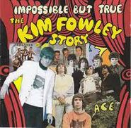 Kim Fowley, Impossible But True: The Kim Fowley Story (CD)
