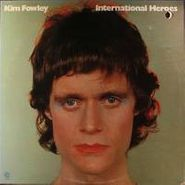 Kim Fowley, International Heroes (LP)