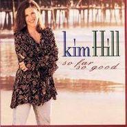 Kim Hill, So Far So Good (CD)