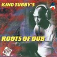 King Tubby, The Roots Of Dub (CD)