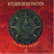 kitchens of distinction the death of cool