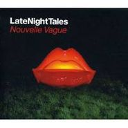 Nouvelle Vague, Late Night Tales (CD)