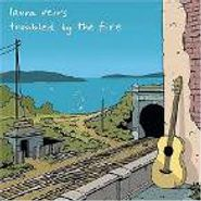 Laura Veirs, Troubled By The Fire (CD)