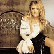 Lee Ann Womack, Something Worth Leaving Behind (CD)