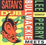 "Lee ""Scratch"" Perry, Meets Bullwackie In Satan's Dub (CD)"