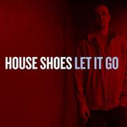 House Shoes, Let It Go (LP)