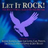 Various Artists, Let It Rock! :Rock 'n' Roll Album of the Decade (CD)