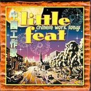 Little Feat, Chinese Work Songs (CD)