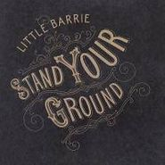 Little Barrie, Stand Your Ground (CD)