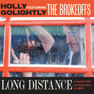 Holly Golightly And The Brokeoffs, Long Distance (LP)