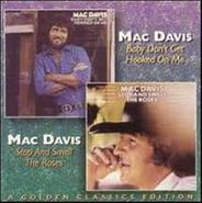 Mac Davis, Baby, Don't Get Hooked On Me / Stop And Smell The Roses [Golden Classics Edition] (CD)