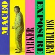 Maceo Parker, Southern Exposure (CD)