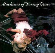 Machines Of Loving Grace, Gilt (CD)