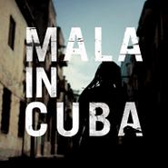 Mala, Mala In Cuba (CD)