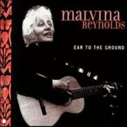 Malvina Reynolds, Ear To The Ground (CD)
