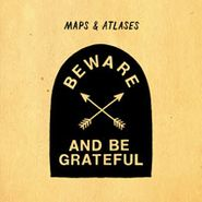 Maps & Atlases, Beware And Be Grateful (LP)