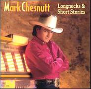 Mark Chesnutt, Longnecks & Short Stories (CD)