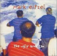 Mark Eitzel, The Ugly American (CD)