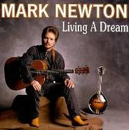 Mark Newton, Living A Dream (CD)