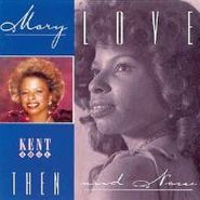 Mary Love, Then & Now (CD)