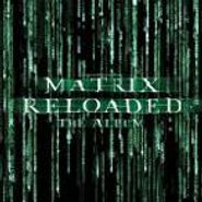 Various Artists, Matrix Reloaded [OST] (CD)