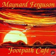 Maynard Ferguson, Footpath Cafe (CD)