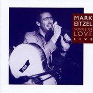 Mark Eitzel, Songs of Love Live (CD)