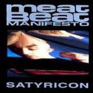Meat Beat Manifesto, Satyricon (CD)