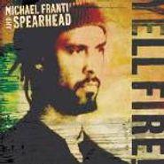 Michael Franti & Spearhead, Yell Fire! (CD)