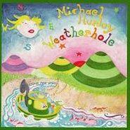 Michael Hurley, Weatherhole (CD)