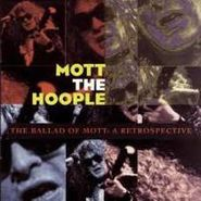 Mott The Hoople, The Ballad Of Mott: A Retrospective (CD)
