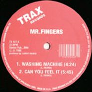 "Mr. Fingers, Washing Machine/Can You Feel It (12"")"